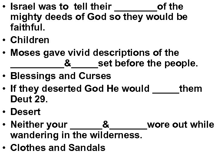 • Israel was to tell their ____of the mighty deeds of God so