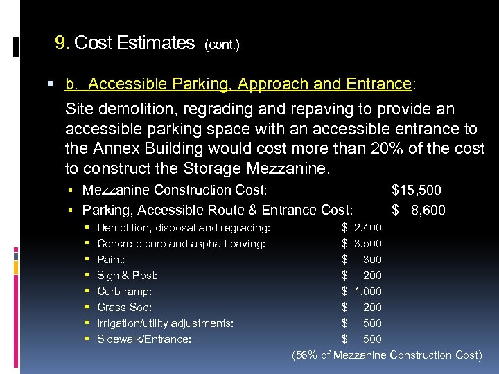 9. Cost Estimates (cont. ) b. Accessible Parking, Approach and Entrance: Site demolition, regrading