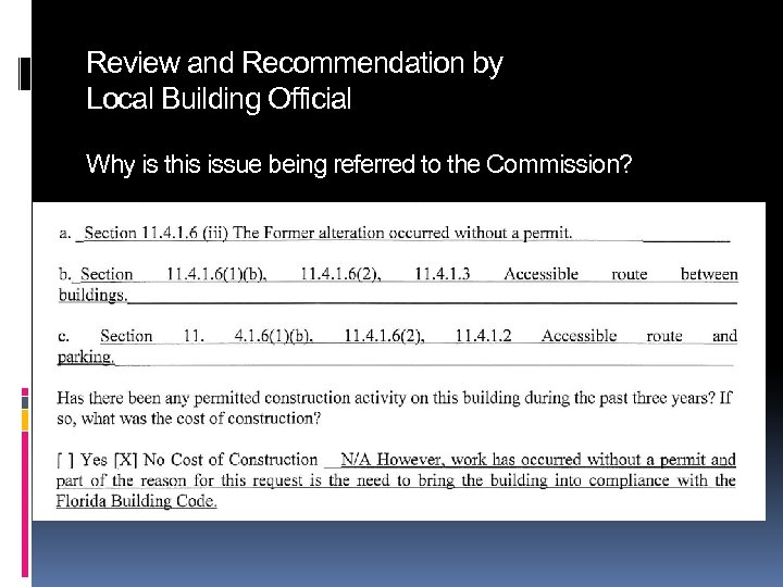 Review and Recommendation by Local Building Official Why is this issue being referred to