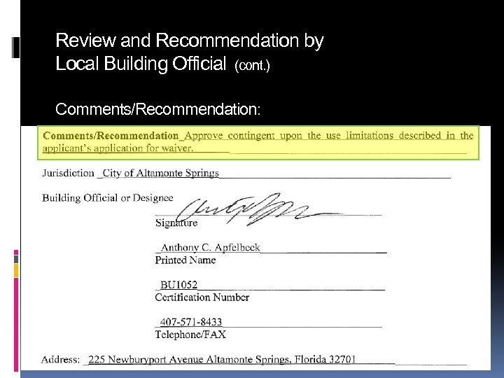 Review and Recommendation by Local Building Official (cont. ) Comments/Recommendation: