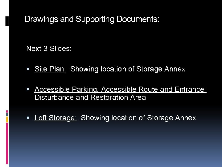 Drawings and Supporting Documents: Next 3 Slides: Site Plan: Showing location of Storage Annex