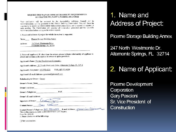 1. Name and Address of Project: Picerne Storage Building Annex 247 North Westmonte Dr.