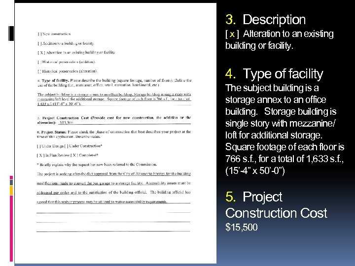 3. Description [ x ] Alteration to an existing building or facility. 4. Type