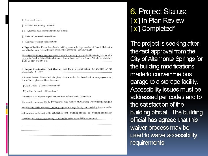 6. Project Status: [ x ] In Plan Review [ x ] Completed* The