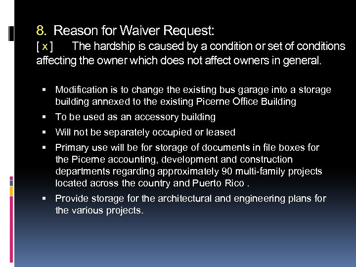 8. Reason for Waiver Request: [x] The hardship is caused by a condition or