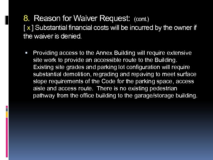 8. Reason for Waiver Request: (cont. ) [ x ] Substantial financial costs will