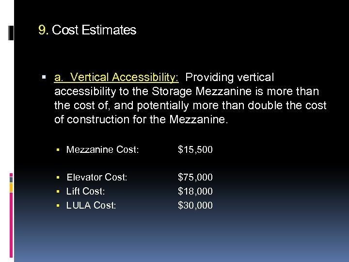 9. Cost Estimates a. Vertical Accessibility: Providing vertical accessibility to the Storage Mezzanine is