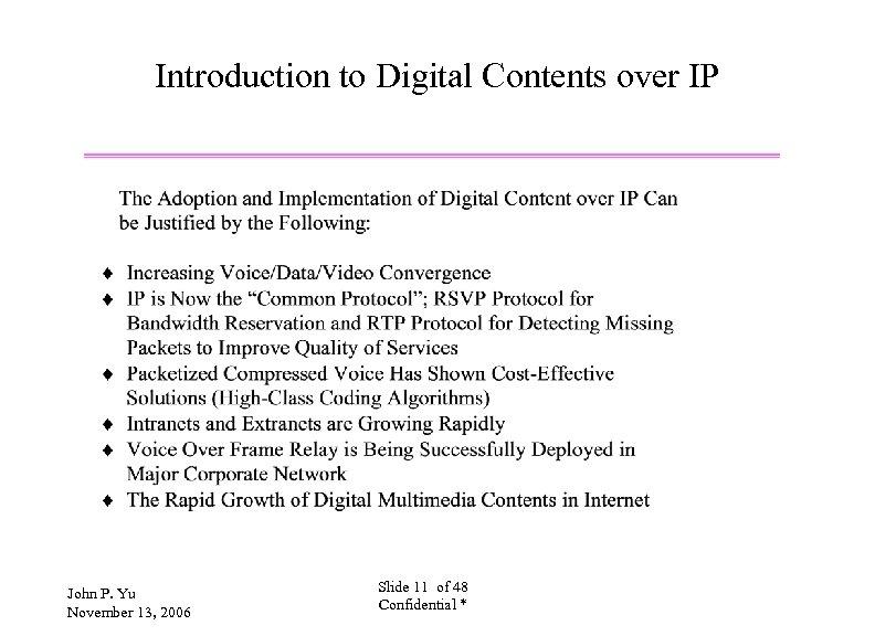 Introduction to Digital Contents over IP John P. Yu November 13, 2006 Slide 11