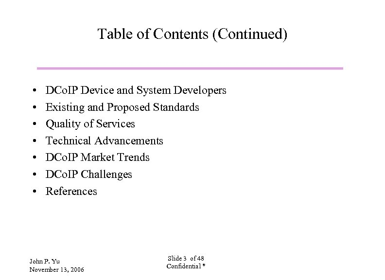 Table of Contents (Continued) • • DCo. IP Device and System Developers Existing and
