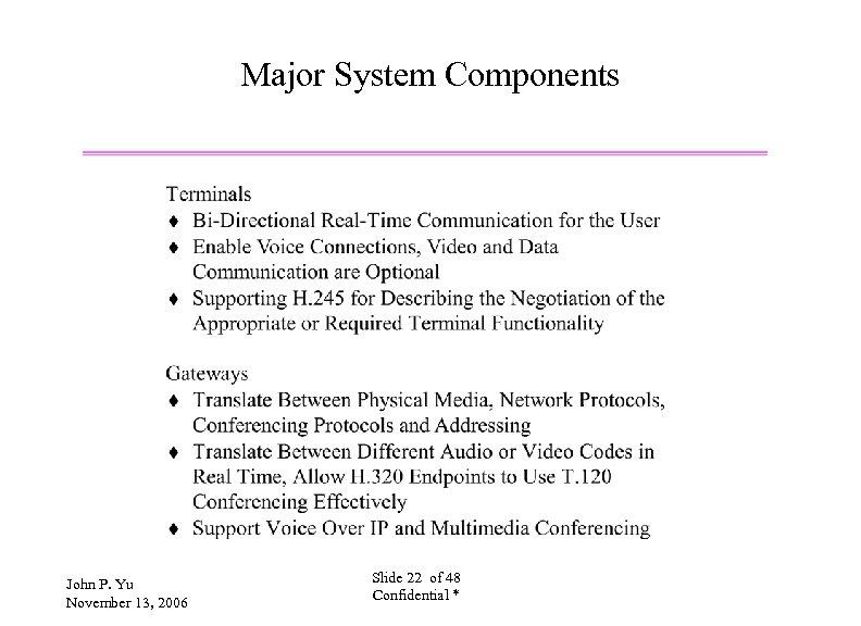 Major System Components John P. Yu November 13, 2006 Slide 22 of 48 Confidential