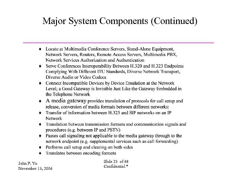 Major System Components (Continued) John P. Yu November 13, 2006 Slide 23 of 48