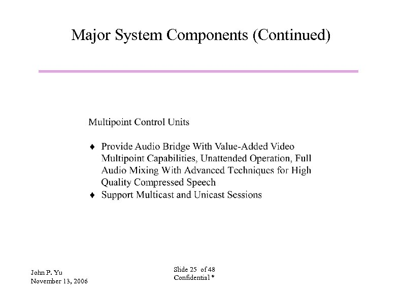 Major System Components (Continued) John P. Yu November 13, 2006 Slide 25 of 48