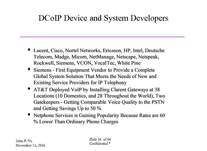 DCo. IP Device and System Developers John P. Yu November 13, 2006 Slide 26