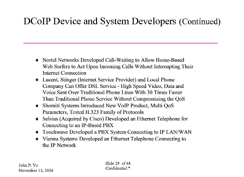 DCo. IP Device and System Developers (Continued) John P. Yu November 13, 2006 Slide