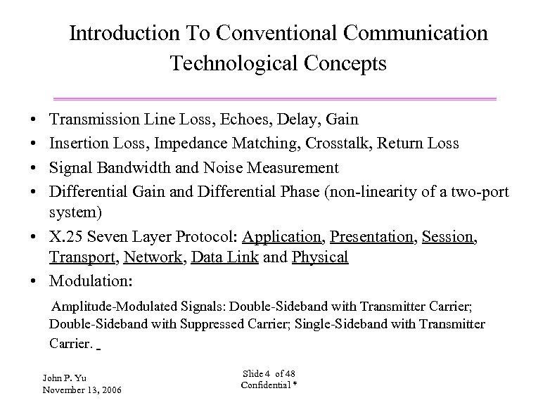 Introduction To Conventional Communication Technological Concepts • • Transmission Line Loss, Echoes, Delay, Gain