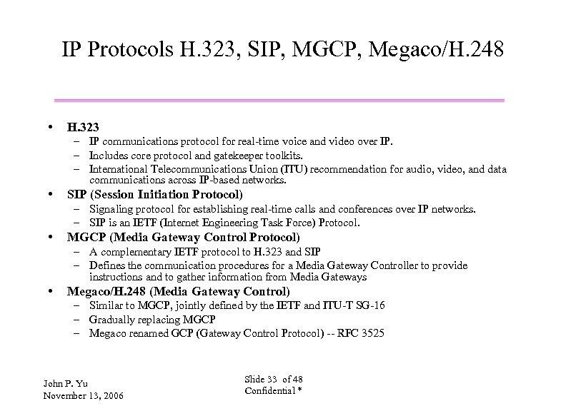 IP Protocols H. 323, SIP, MGCP, Megaco/H. 248 • H. 323 – IP communications