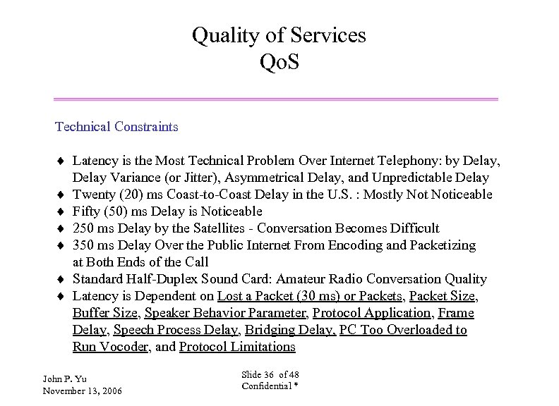 Quality of Services Qo. S Technical Constraints ¨ Latency is the Most Technical Problem