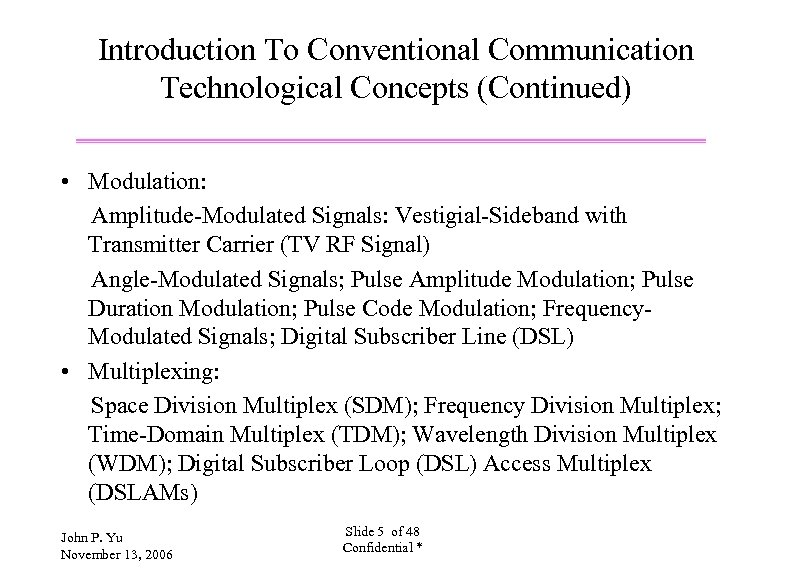Introduction To Conventional Communication Technological Concepts (Continued) • Modulation: Amplitude-Modulated Signals: Vestigial-Sideband with Transmitter