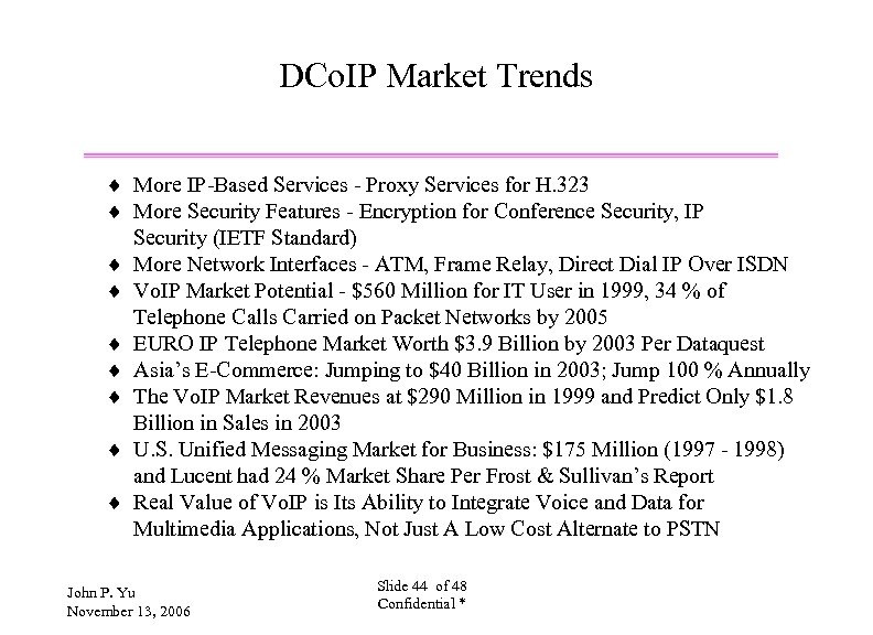 DCo. IP Market Trends ¨ More IP-Based Services - Proxy Services for H. 323