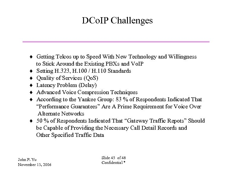 DCo. IP Challenges ¨ Getting Telcos up to Speed With New Technology and Willingness