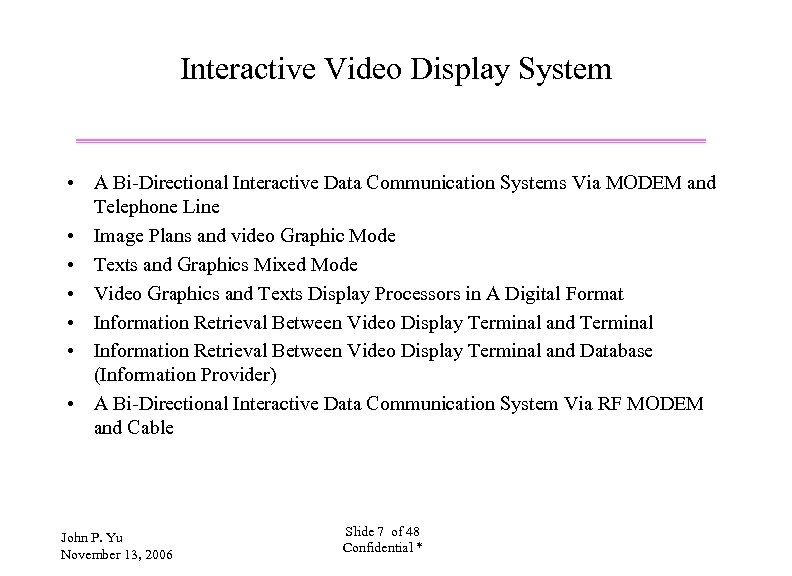 Interactive Video Display System • A Bi-Directional Interactive Data Communication Systems Via MODEM and