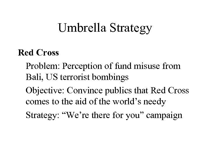 Umbrella Strategy Red Cross Problem: Perception of fund misuse from Bali, US terrorist bombings