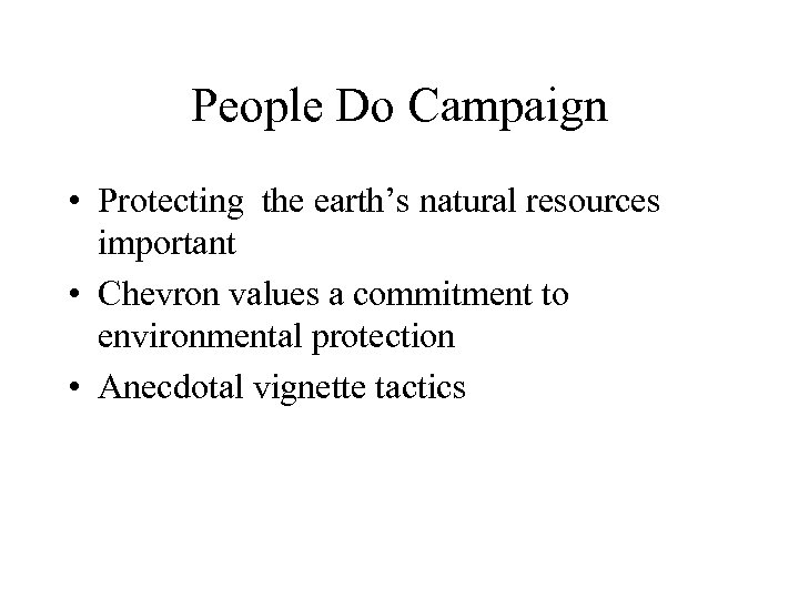 People Do Campaign • Protecting the earth's natural resources important • Chevron values a
