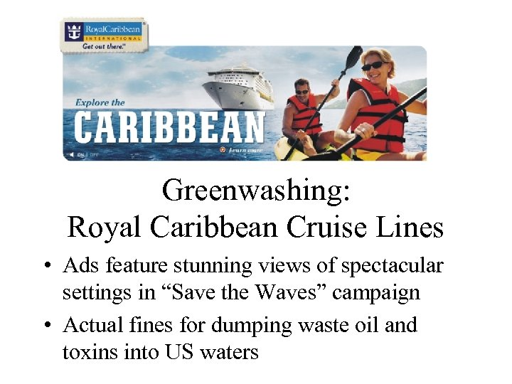 Greenwashing: Royal Caribbean Cruise Lines • Ads feature stunning views of spectacular settings in
