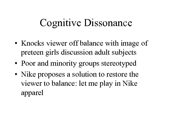 Cognitive Dissonance • Knocks viewer off balance with image of preteen girls discussion adult
