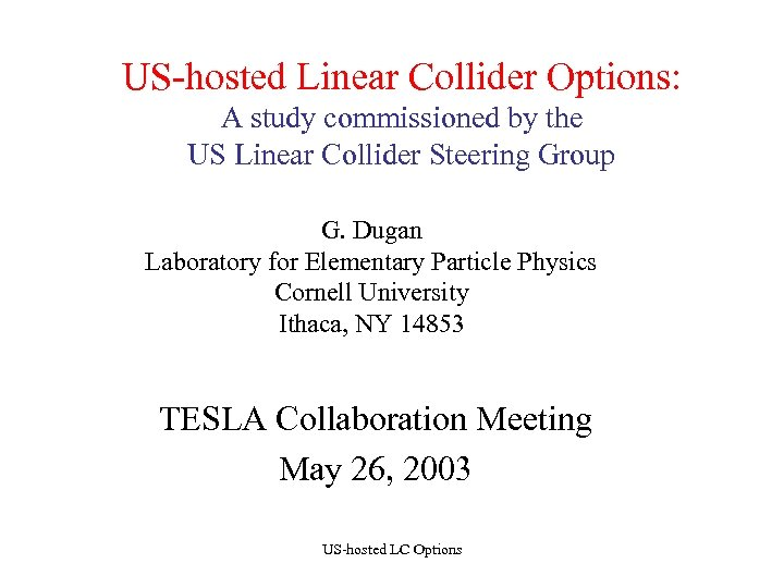 US-hosted Linear Collider Options: A study commissioned by the US Linear Collider Steering Group