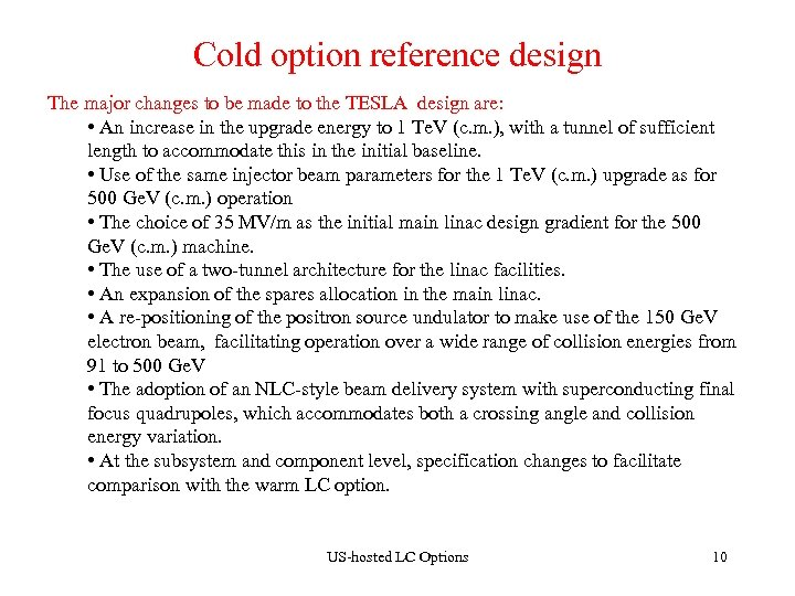 Cold option reference design The major changes to be made to the TESLA design