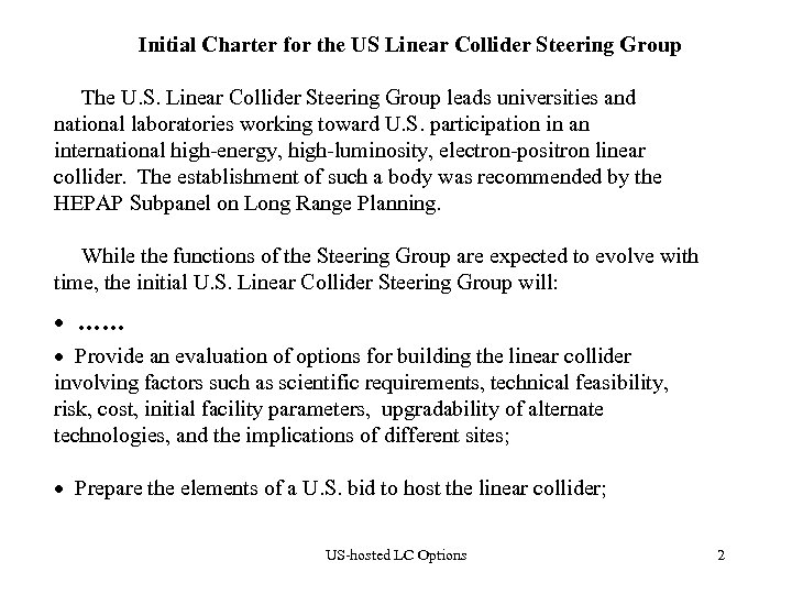Initial Charter for the US Linear Collider Steering Group The U. S. Linear Collider