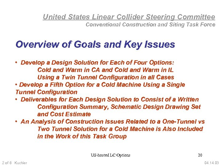 United States Linear Collider Steering Committee Conventional Construction and Siting Task Force Overview of