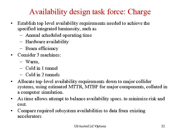 Availability design task force: Charge • Establish top level availability requirements needed to achieve