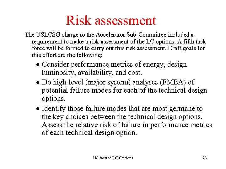 Risk assessment The USLCSG charge to the Accelerator Sub-Committee included a requirement to make