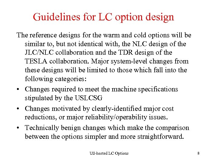 Guidelines for LC option design The reference designs for the warm and cold options