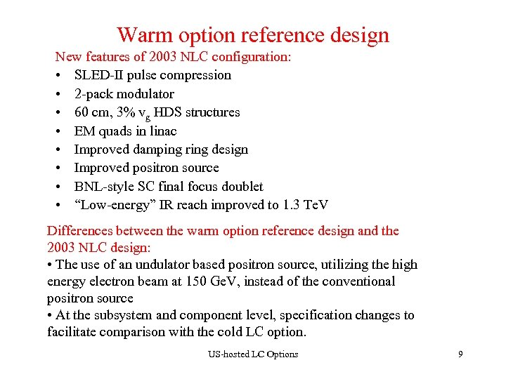 Warm option reference design New features of 2003 NLC configuration: • SLED-II pulse compression