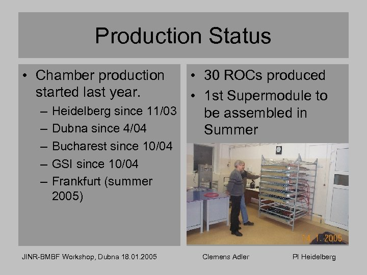 Production Status • Chamber production started last year. • 30 ROCs produced • 1