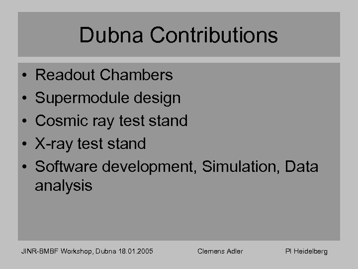 Dubna Contributions • • • Readout Chambers Supermodule design Cosmic ray test stand X-ray