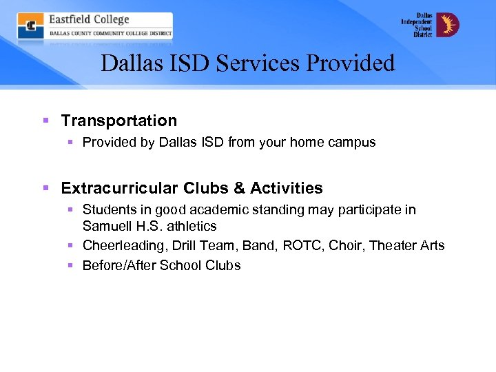 Dallas ISD Services Provided § Transportation § Provided by Dallas ISD from your home