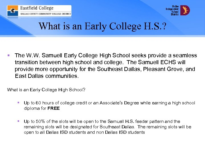 What is an Early College H. S. ? § The W. W. Samuell Early