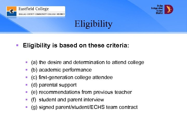 Eligibility § Eligibility is based on these criteria: § § § § (a) the