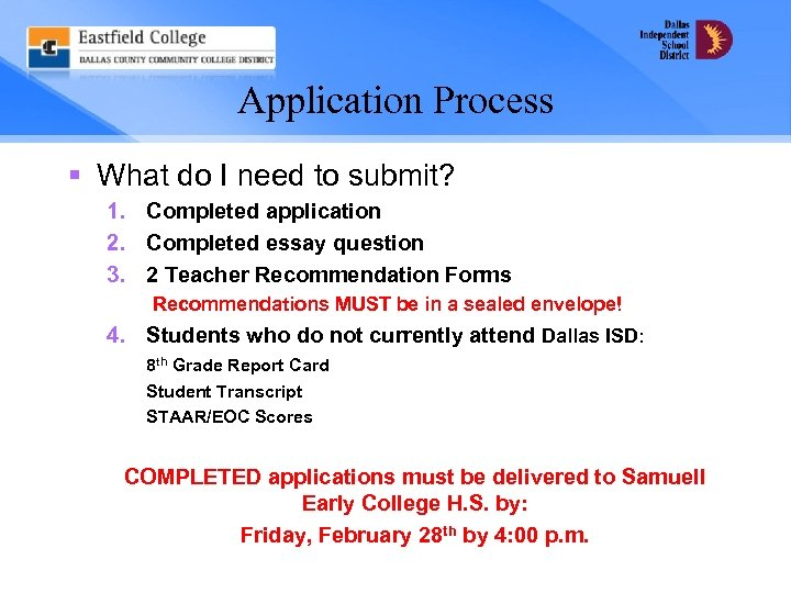 Application Process § What do I need to submit? 1. Completed application 2. Completed