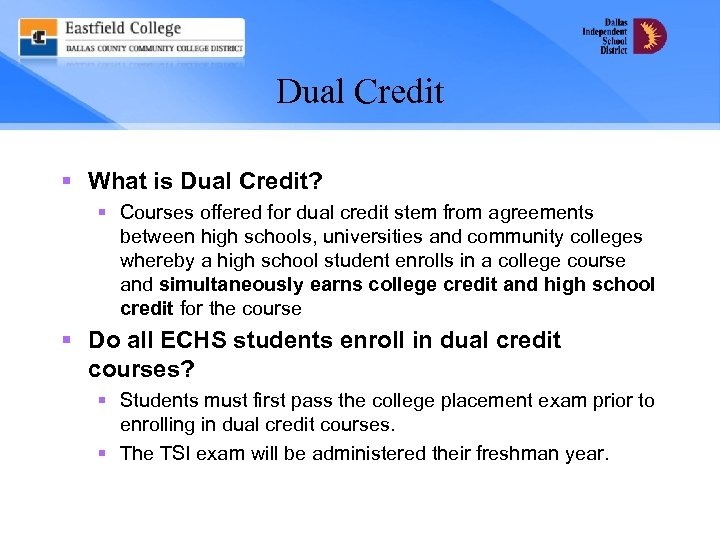 Dual Credit § What is Dual Credit? § Courses offered for dual credit stem
