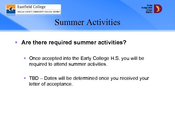 Summer Activities § Are there required summer activities? § Once accepted into the Early