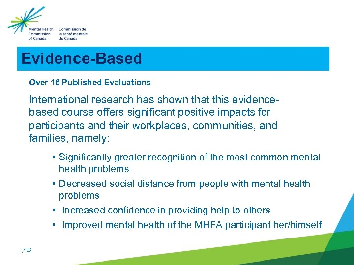 Evidence-Based Over 16 Published Evaluations International research has shown that this evidencebased course offers