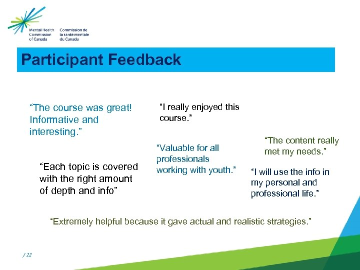 """Participant Feedback """"The course was great! Informative and interesting. """" """"Each topic is covered"""