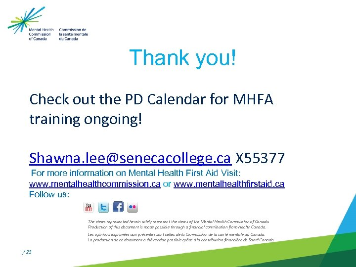 Thank you! Check out the PD Calendar for MHFA training ongoing! Shawna. lee@senecacollege. ca