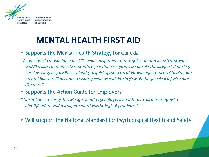 """MENTAL HEALTH FIRST AID • Supports the Mental Health Strategy for Canada """"People need"""