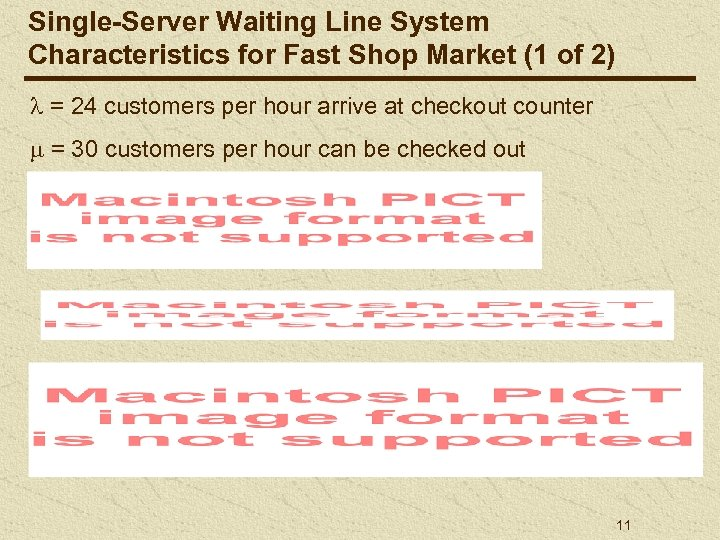 Single-Server Waiting Line System Characteristics for Fast Shop Market (1 of 2) = 24